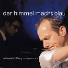 """CD-Cover Johannes Kirchberg """"Der Himmel macht blau"""""""