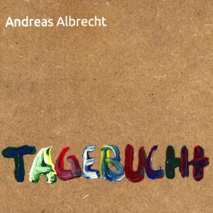 Andreas Albrecht CD Cover TAGEBUCHt