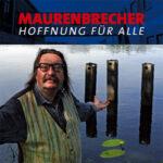 """Manfred Maurenbrecher """"Hoffnung für Alle"""""""
