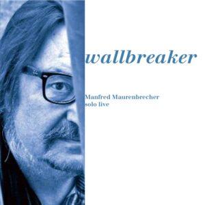 Manfred Maurenbrecher - wallbreaker