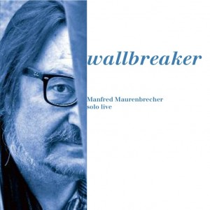 "CD Cover Manfred Maurenbrecher ""wallbreaker"""