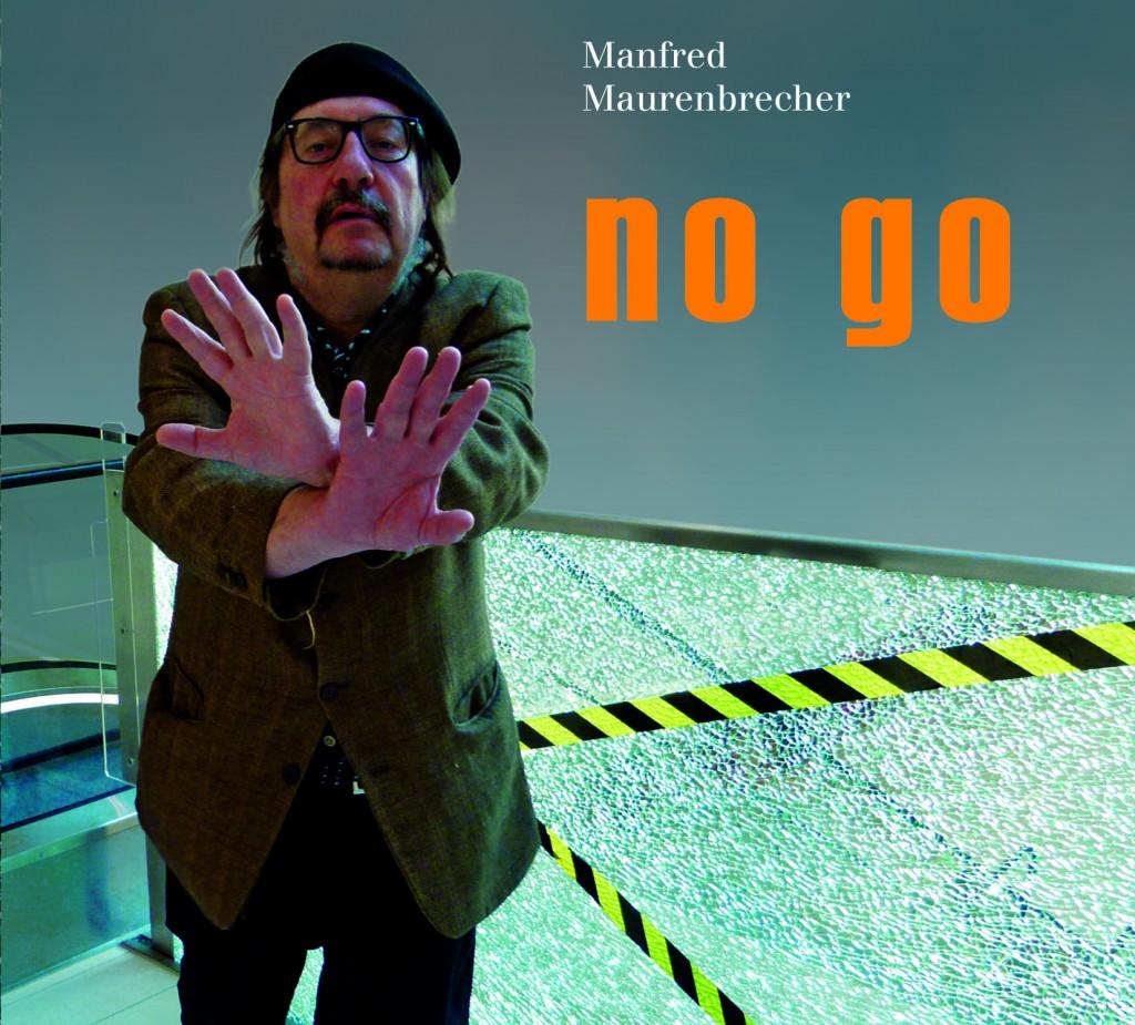 """Die neue CD von Manfred Maurenbrecher: """"no go"""""""